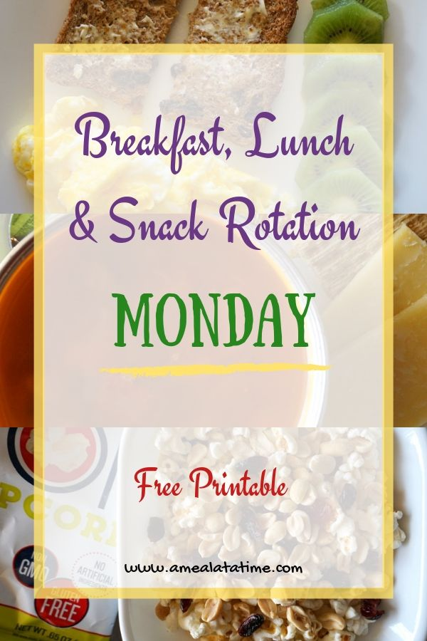 Breakfast, Lunch and Snack Rotation MONDAY