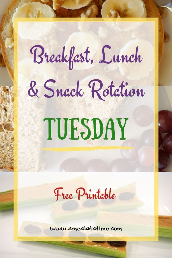Breakfast, Lunch and Snack Rotation for TUESDAY