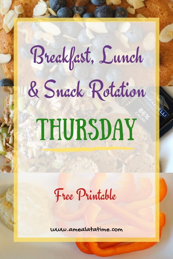 Breakfast, Lunch and Snack Rotation for THURSDAY