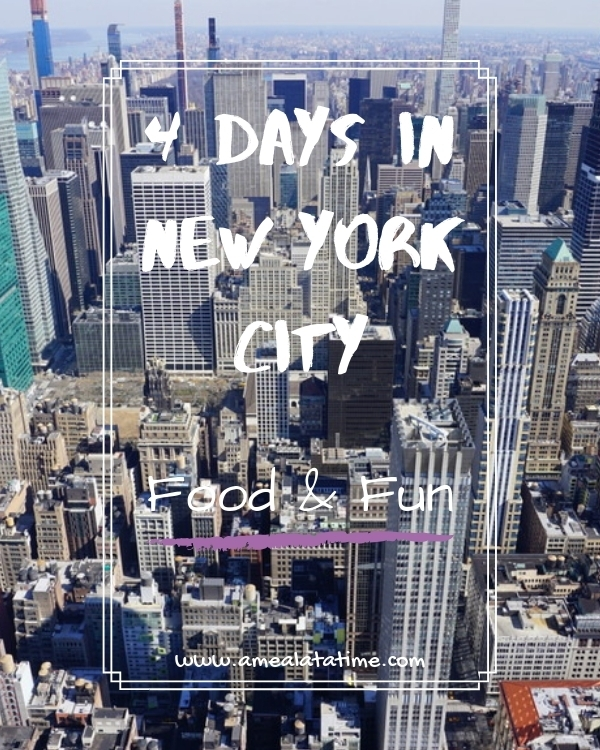 4 Days in New York City: Food and Fun
