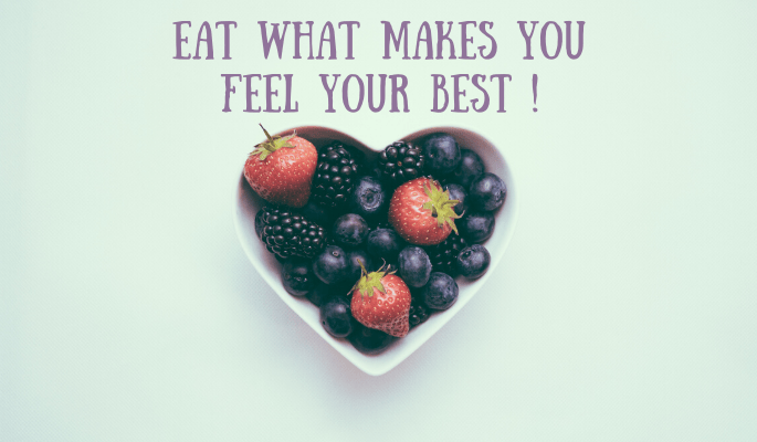 Eat What Makes You Feel Your Best