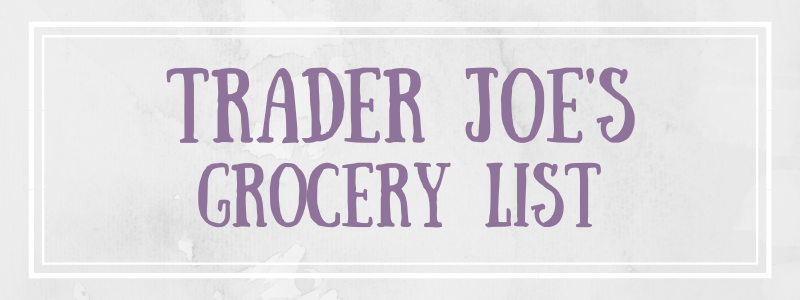 Trader Joe's Grocery List