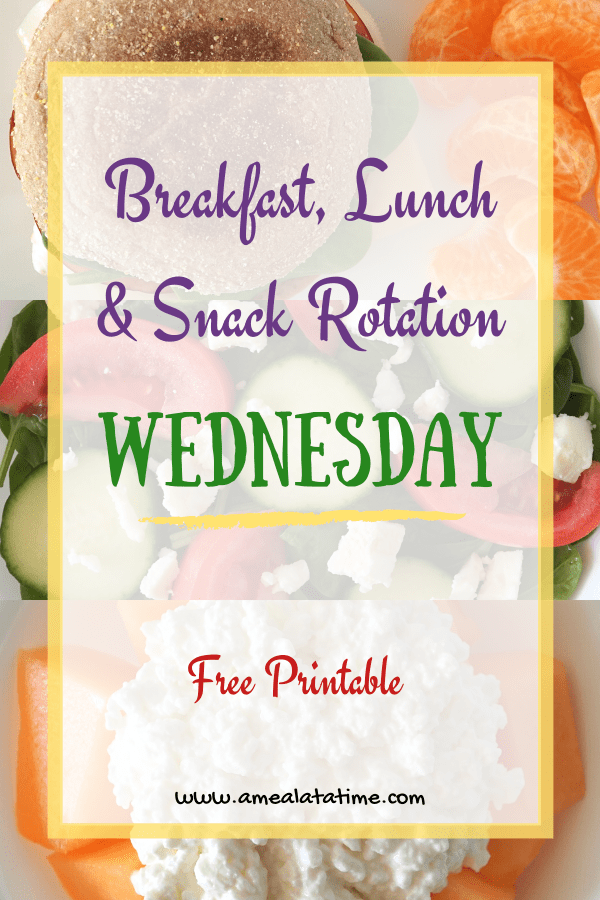Breakfast, Lunch and Snack Rotation for WEDNESDAY