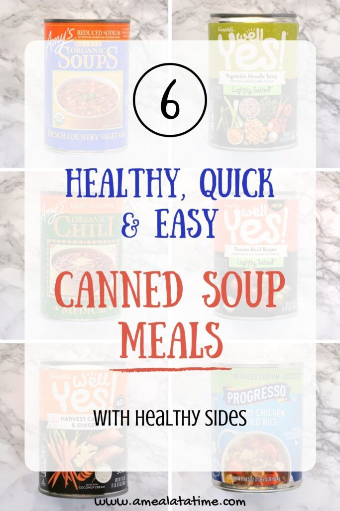 6 Healthy, Quick & Easy Canned Soup Meals